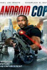 دانلود زیرنویس فیلم Android Cop 2014
