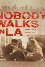 دانلود زیرنویس فیلم Nobody Walks in L.A. 2016