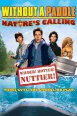 دانلود زیرنویس فیلم Without a Paddle: Nature's Calling 2009