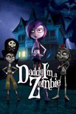 دانلود زیرنویس انیمیشن Daddy, I'm a Zombie 2011